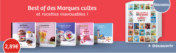 Best of des Recettes inavouables et marques cultissimes !