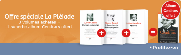 Offre sp&eacute;ciale La Pl&eacute;iade - 3 volumes achet&eacute;s = 1 superbe album Cendrars offert