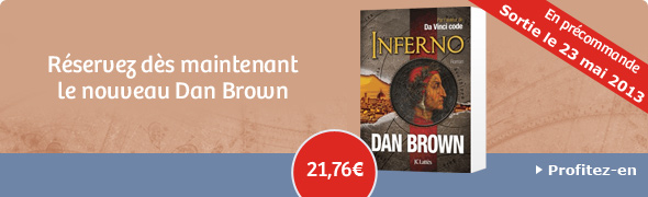 R&eacute;servez d&egrave;s maintenant le nouveau Dan Brown