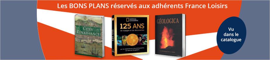 Les BONS PLANS réservés aux adhérernts France Loisirs