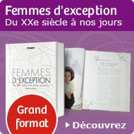 Femmes d'exception - Du XXe siecle à nos jours