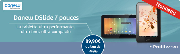Danew 7 - La tablette ultra performante, ultra fine, ultra compacte - 99€