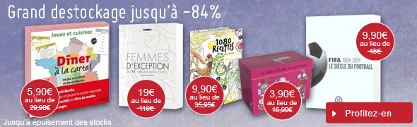 Grand destockage jusqu'à -84%