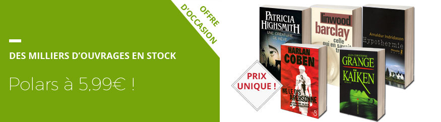 Offre d'occasion : Polars & thrillers à 5,99€