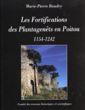 Les Fortifications Des Plantagenets En Poitou ; 1154-1242 - Intérieur - Format classique