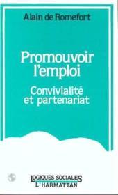 Promouvoir L'Emploi Convivialite Et Partenariat - Intérieur - Format classique