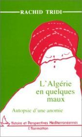 L'Algérie en quelques maux ; autopsie d'une anomie - Couverture - Format classique