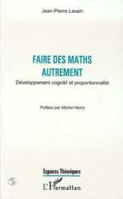 Faire Des Maths Autrement: Developpement Cognitif Et Proportionnalite - Intérieur - Format classique