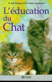 Vente livre :  Education du chat  - Joel Dehasse - Dehasse Joel