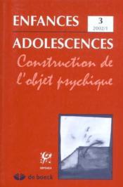Revue Enfances Adolescences N.3 ; Construction De L'Objet Psychique - Intérieur - Format classique