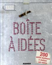 Boîte à idées ; 200 petits bonheurs à réaliser soi-même - Intérieur - Format classique