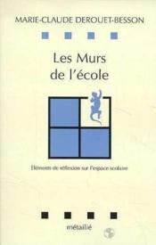 Murs De L'Ecole : Elements De Reflexion Sur L'Espace Scolaire (Les) - Couverture - Format classique