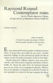 Raymond Roussel,Contemplator Enim - Couverture - Format classique