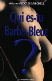 Qui Es-Tu Barbe Bleue ? - Couverture - Format classique