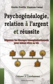 Psychogénéalogie, relation à l'argent et réussite - Intérieur - Format classique