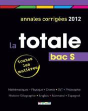 LA TOTALE ; bac S (édition 2012)  - Collectif