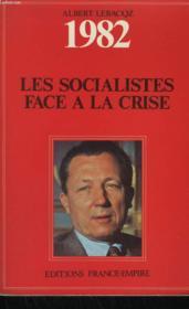 Journal Politique De L'Annee 1982 : Les Socialistes Face A La Crise. - Couverture - Format classique