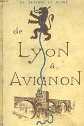 En Suivant Le Rhone. De Lyon A Avignon. - Couverture - Format classique