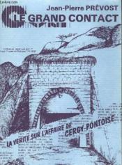 Le Grand Contact - La Verite Sur L'Affaire De Cergy-Pontoise - Couverture - Format classique