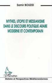 Mythes, Utopie Et Messianisme Dans Le Discours Politique Arabe Moderne Et Contemporain - Intérieur - Format classique