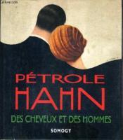 Petrole Hahn. Des Cheveux Et Des Hommes. - Couverture - Format classique