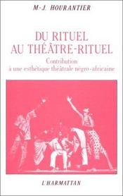 Du rituel au théâtre-rituel ; contribution à une esthéique théâtrale négro-africaine - Intérieur - Format classique