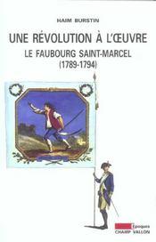 Une révolution à l'oeuvre ; le faubourg Saint-Marcel, 1789-1794 - Intérieur - Format classique