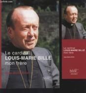 Le cardinal Louis-Marie Billé, mon frère - Couverture - Format classique
