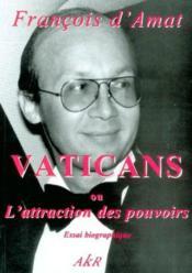 Vaticans T.1 ; Attraction Des Pouvoirs - Couverture - Format classique