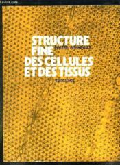 Structure Fine Des Cellules Et Des Tissus. - Couverture - Format classique