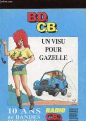 B.D C.B Un Visu Pour Gazelle - 10 Ans De Bandes Dessinees - Couverture - Format classique