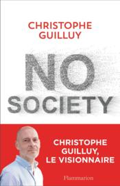Vente livre :  No society ; la fin de la classe moyenne occidentale  - Christophe Guilluy