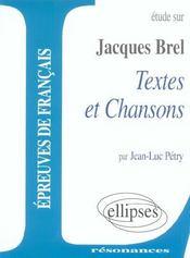 Etude Sur Jacques Brel Textes Et Chansons Epreuves De Francais - Intérieur - Format classique