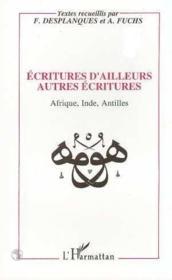 Écritures d'ailleurs autres écritures ; Afrique, Inde, Antilles - Couverture - Format classique