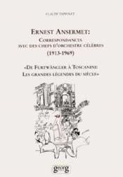 Correspondances D'Ernest Ansermet Avec Des Chefs D'Orchestre Celebres - Couverture - Format classique