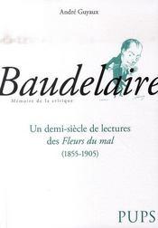 Baudelaire ; un demi-siècle de lectures des fleurs du mal - Intérieur - Format classique