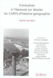 S'entraîner à l'épreuve sur dossier du capes histoire-géographie ; sujets corrigés - Couverture - Format classique