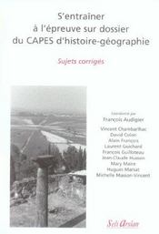 S'entraîner à l'épreuve sur dossier du capes histoire-géographie ; sujets corrigés - Intérieur - Format classique