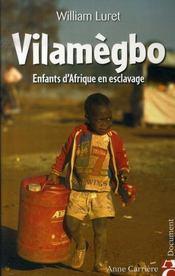 Vilamègbo ; enfants d'afrique en esclavage - Intérieur - Format classique