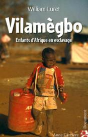 Vilamègbo ; enfants d'afrique en esclavage - Couverture - Format classique