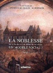 La Noblesse De La Fin Du Xvie Au Debut Du Xxe Siecle Un Modele Social ? - Couverture - Format classique