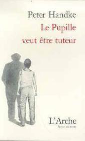 Pupille Veut Etre Tuteur (Le) - Couverture - Format classique
