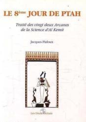 Jour De Ptah Traite Des 22 Arcanes De La Science D'Al Kemit (Le) - Couverture - Format classique
