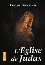 L' Eglise De Judas. Essai Sur Les Erreurs, Fautes Et Peches Soumis Au Nom De L Eglise Au Cours De L - Couverture - Format classique