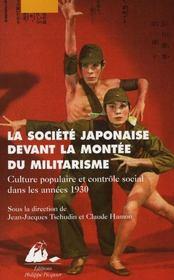 La société japonaise devant la montée du militarisme ; culture populaire et contrôle social dans les années 1930 - Intérieur - Format classique