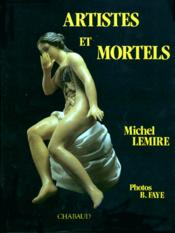 Artistes Et Mortels Histoire Des Cires Anatomiques - Couverture - Format classique