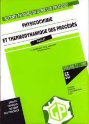 Recents progres en genie des procedes vol 11 n 55 physicochimie et thermodynamique des procedes - Couverture - Format classique