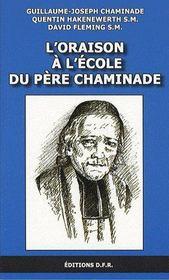 L'Oraison A L'Ecole Du Pere Chaminade - Couverture - Format classique