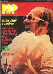 Pop N° 20. Sommaire: Elton John A Londres, Patti Smith, Pagliaro, Eric Burton Kiss... - Couverture - Format classique