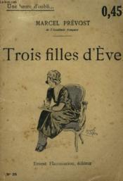 Trois Filles D'Eve. Collection : Une Heure D'Oubli N° 35 - Couverture - Format classique